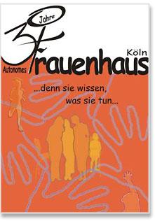 Plakat zum 30jährigem Jubiläum der autonomen Frauenhäuser Köln